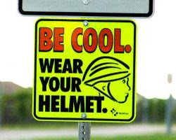 Be cool wear a helmet